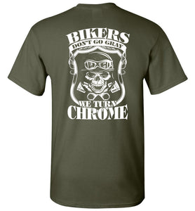 Bikers Don't Go Gray We Turn Chrome - OlalaShirt