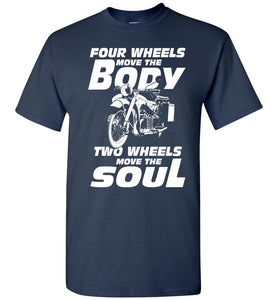 Biker Four Wheels Move The Body Two - OlalaShirt