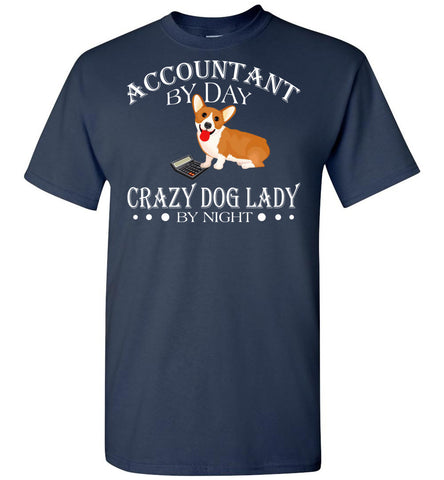 Image of Accountant By Day Crazy Dog Lady Night - OlalaShirt