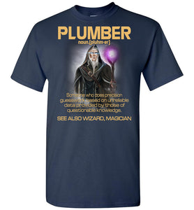 Plumber Someone Who Does Precision - OlalaShirt