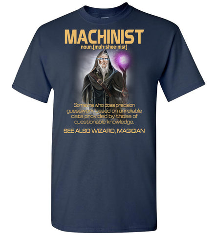Machinist Someone Who Does Precision - OlalaShirt