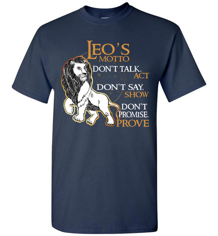 Image of Leo's Motto Don't Talk Act Don't Say Show Don't Promise T-Shirt