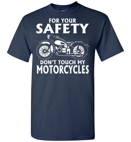Image of For Your Safety Don't Touch My Motorcycle T-Shirt