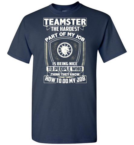 Image of Teamster The Hardest Part Of My Job T-Shirt - OlalaShirt