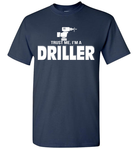 Image of Trust Me I'm A Driller T-shirt