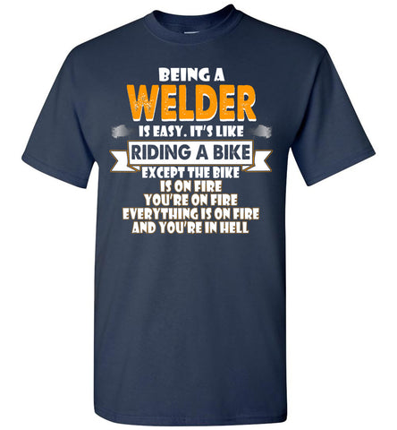 Image of Being A Welder Is Easy Shirt - OlalaShirt