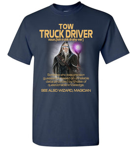 Tow Truck Driver Someone Who Does Precision - OlalaShirt
