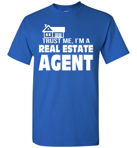 Image of Trust Me I'm A Real Estate Agent T-shirt