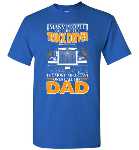Image of People Call Him The Truck Driver Dad - OlalaShirt