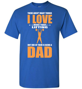 Love More Than Lifting But One Of Dad - OlalaShirt