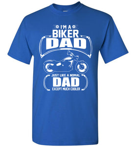 I'm A Biker Dad Just Like A Normal Dad