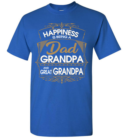Image of Happiness Is Being A Dad Grandpa And Great Grandpa T-Shirt