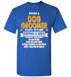 Being A Dog Groomer Is Easy Shirt - OlalaShirt