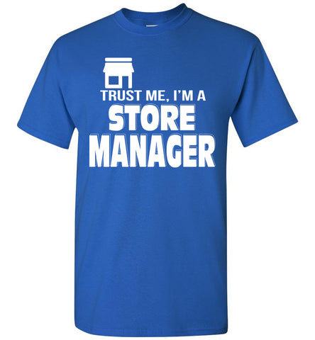 Trust Me I'm A Store Manager T-shirt