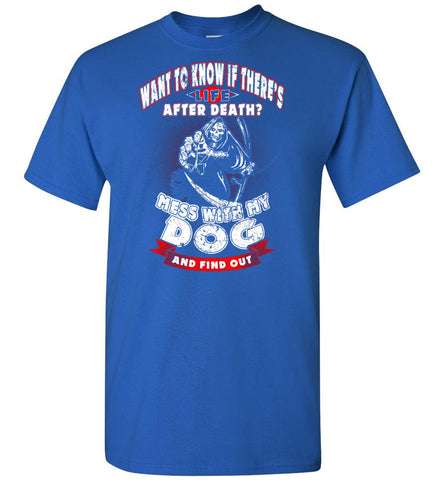 Life After Death? Mess With My Dog - OlalaShirt