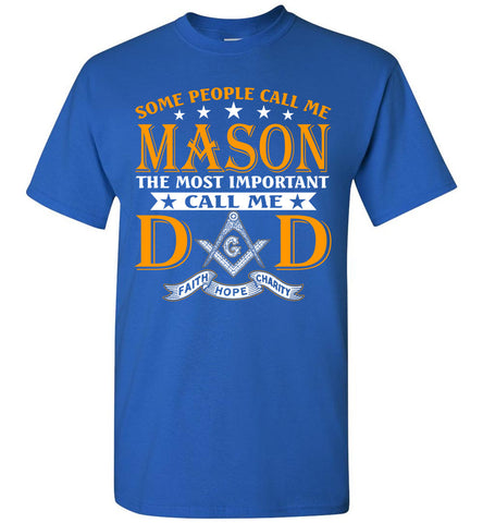 Image of Some People Call Me A Mason Call Me Dad - OlalaShirt
