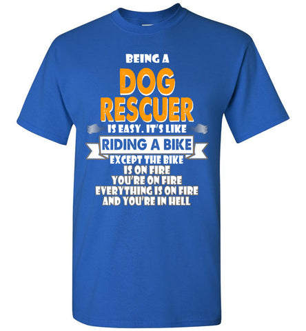 Being A Dog Rescuer Is Easy Shirt - OlalaShirt