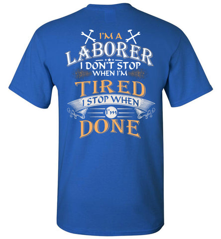 Image of I'm A Laborer Stop When I'm Done