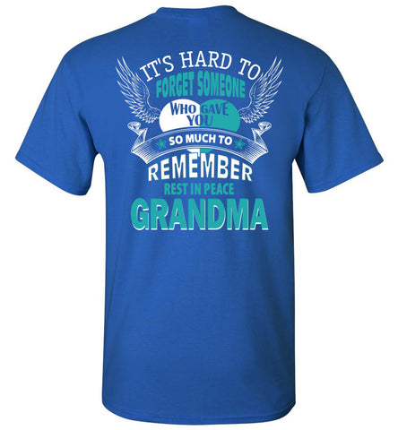 Image of It's Hard To Forget Someone Rip Grandma - OlalaShirt