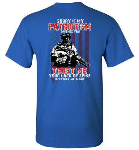 Sorry If My Patriotism Offends You Trust T-Shirt - OlalaShirt