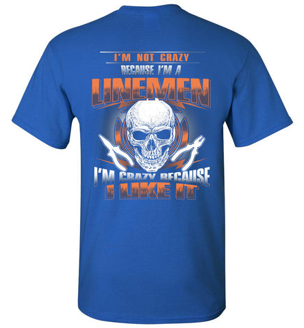 Image of I'm Not Crazy Because I'm A Linemen T-Shirt