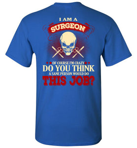 I Am A Surgeon Of Course I'm Crazy T-shirt - OlalaShirt