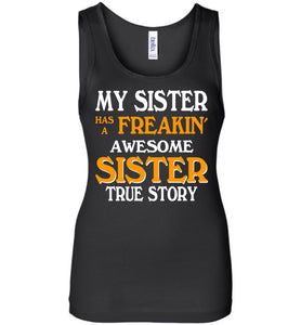 My Sister Has A Freakin' Awesome Sister True Story Tank