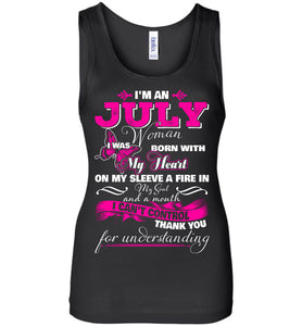 I'm A July Woman I Was Born With My Heart On My Sleeve Tank