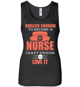 Skilled Enough To Become A Nurse Tank