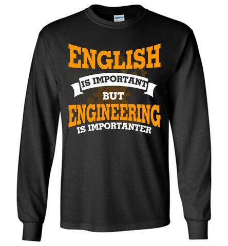 Image of English Is Important But Engineering Is Importanter Long Sleeve T-shirt