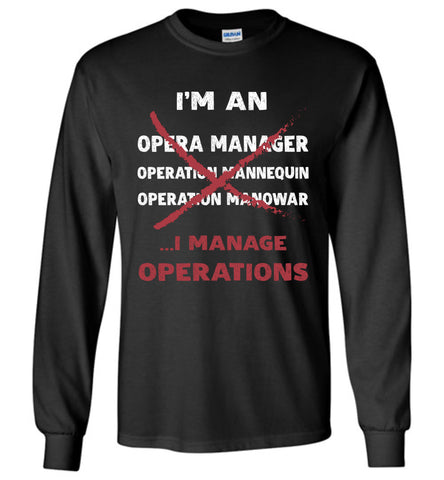 I'm An Operations Manager I Manage Operations Long Sleeve T Shirt Gift
