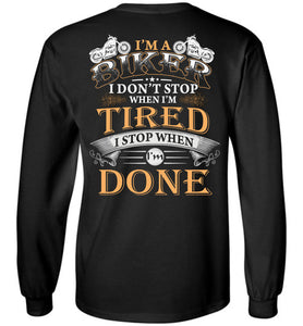 I'm A Biker Stop When I'm Done Long Sleeve