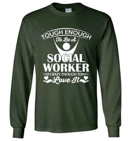 Funny Social Worker Shirt Tough Enough To Love It Long Sleeve T-shirt Gift