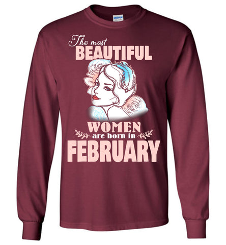 Image of The Most Beautiful Women Are Born In February Long Sleeve T-shirt