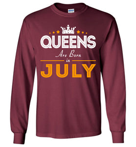 Queens Are Born In July Long Sleeve T-shirt