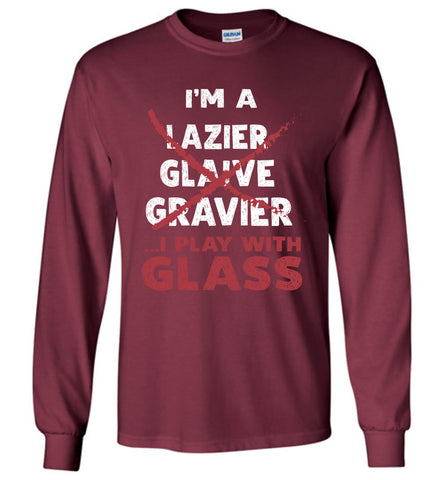 I'm A Glazier I Play With Glass Long Sleeve T Shirt Gift