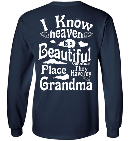 Image of Heaven Beautiful PlaceHave My Grandma Long Sleeve
