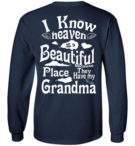 Heaven Beautiful PlaceHave My Grandma Long Sleeve
