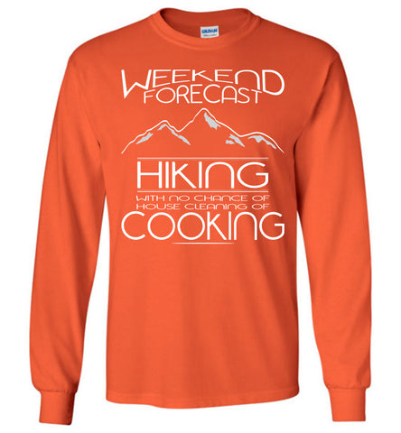 Image of Weekend Forecast Hiking With No Chance Weekend Forecast Hiking With No Chance Of House Cleaning Or Cooking - OlalaShirt