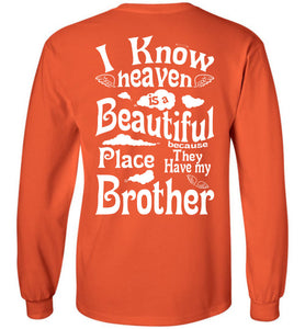 Heaven Beautiful PlaceHave My Brother Long Sleeve