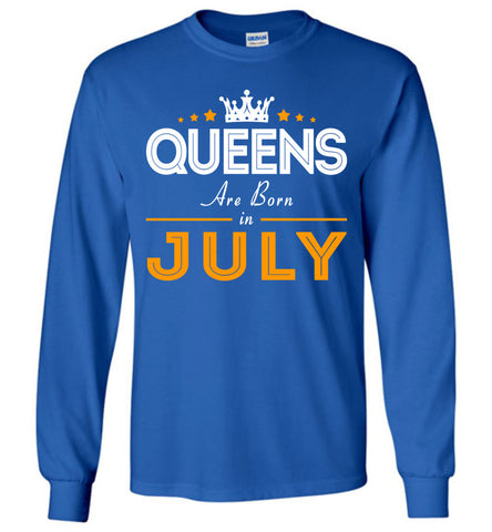 Image of Queens Are Born In July Long Sleeve T-shirt