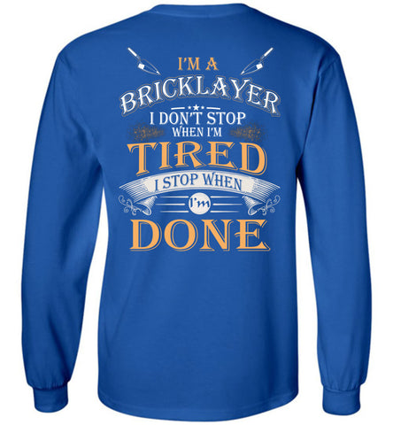 Image of I'm A Bricklayer Stop When I'm Done Long Sleeve