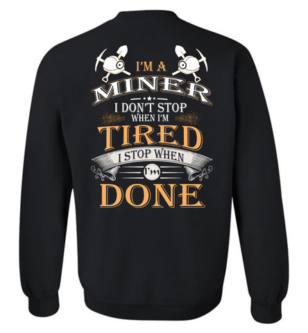 Image of I'm A Miner Stop When I'm Done Sweatshirt
