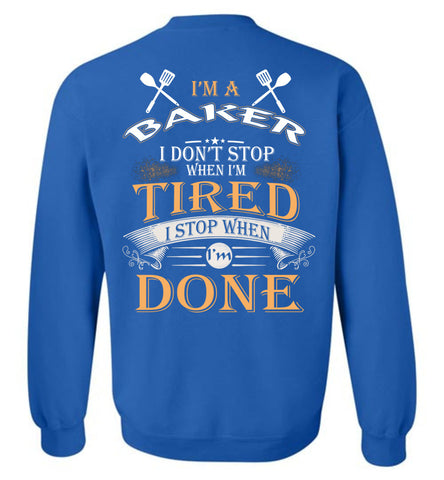 Image of I'm A Baker Stop When I'm Done Sweatshirt