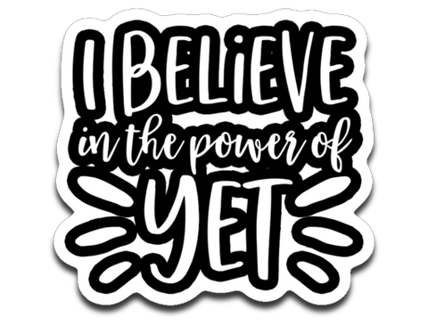 Growth Mindset Teacher I Believe in The Power of Yet
