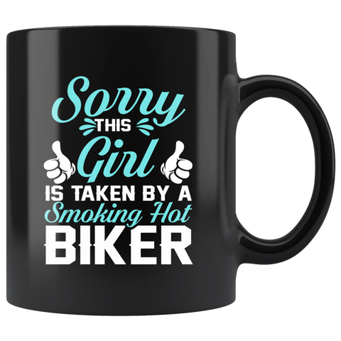 Image of Sorry This Girl Is Taken By A Smoking Hot Biker Coffee Mug 11oz Tea Cups Gift