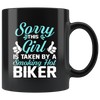 Sorry This Girl Is Taken By A Smoking Hot Biker Coffee Mug 11oz Tea Cups Gift