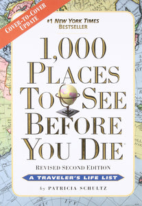 Revised 2nd Edition: 1,000 Places to See Before You Die
