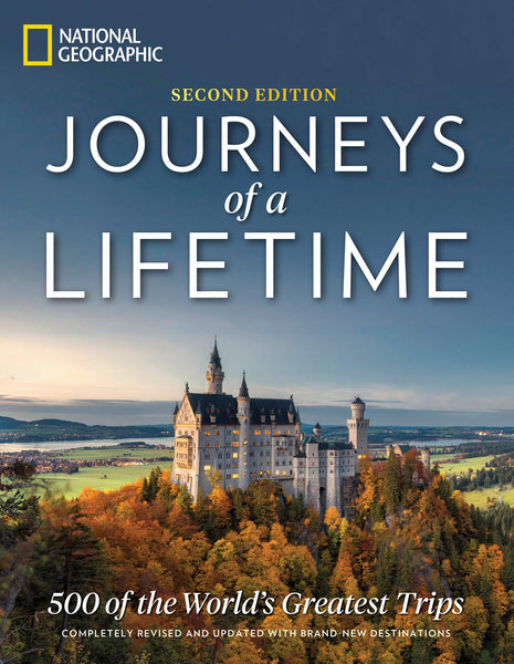 Journeys of a Lifetime : 500 of the World's Greatest Trips (Second Edition)