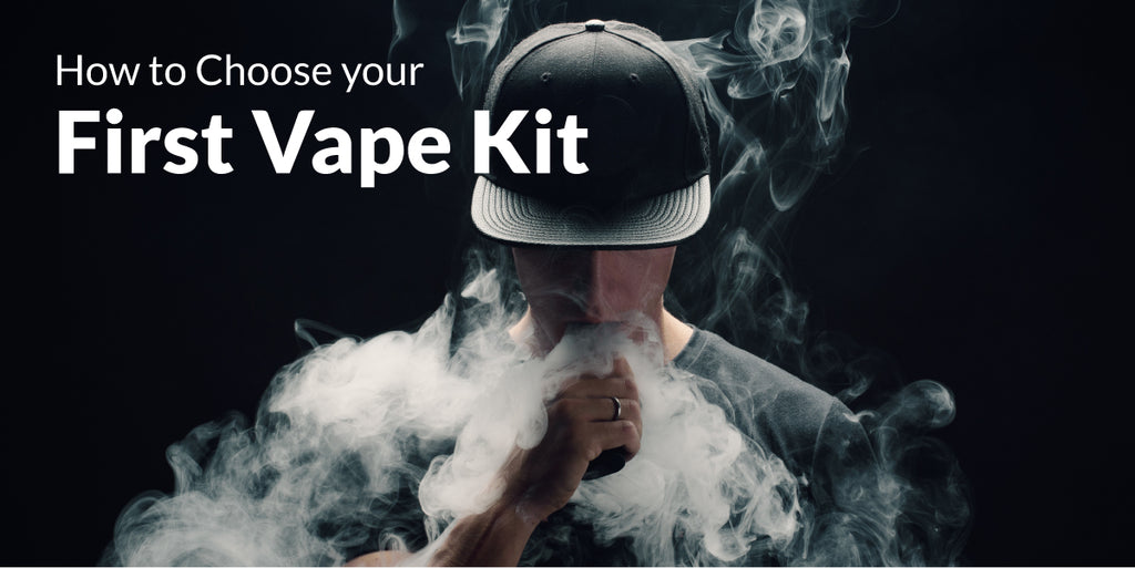 How to Choose your First Vape Kit